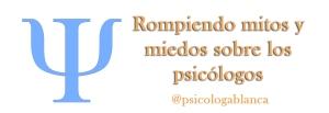 Mitos psicologos por Blanca Aguayo